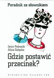 okładka Gdzie postawić przecinek Poradnik ze słownikiem, Książka | Jerzy  Podracki, Alina  Gałązka