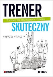 okładka Trener skuteczny Procedury dla prowadzących szkolenia, Książka | Andrzej Niemczyk