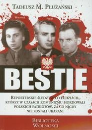 okładka Bestie Mordercy Polaków, Książka | Tadeusz M. Płużański