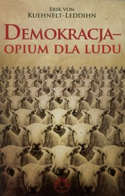 okładka Demokracja opium dla ludu, Książka | Kuehnelt-Leddihn Erik