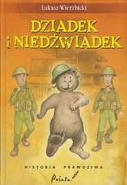 okładka Dziadek i niedźwiadek Historia prawdziwa. Książka | papier | Wierzbicki Łukasz