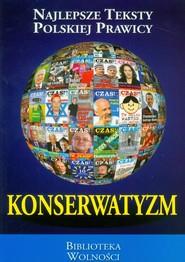 okładka Konserwatyzm Najlepsze Teksty Polskiej Prawicy, Książka |