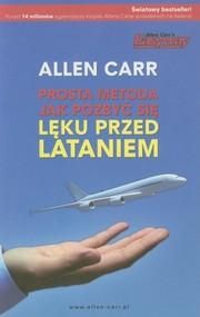 okładka Prosta metoda jak pozbyć się lęku przed lataniem, Książka | Carr Allen