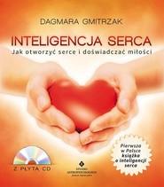 okładka Inteligencja serca z płytą CD Jak otworzyć serce i doświadczać miłości, Książka | Gmitrzak Dagmara