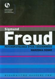 okładka Psychopatologia życia codziennego Marzenia senne, Książka | Sigmund Freud