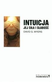 okładka Intuicja Jej siła i słabość, Książka | David G Myers
