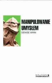 okładka Manipulowanie umysłem, Książka | Winn Denise