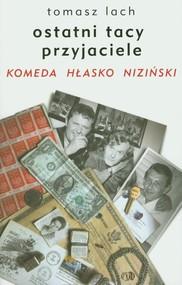 okładka Ostatni tacy przyjaciele Komeda Hłasko Niziński. Książka | papier | Lach Tomasz