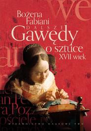okładka Dalsze gawędy o sztuce XVII wiek, Książka   Bożena Fabiani