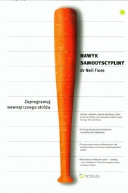 okładka Nawyk samodyscypliny Zaprogramuj wewnętrznego stróża, Książka | Fiore Neil