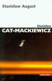 okładka Stanisław August, Książka | Stanisław Cat-Mackiewicz