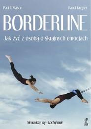 okładka Borderline Jak żyć z osobą o skrajnych emocjach, Książka | Paul T. Mason, Randi Kreger