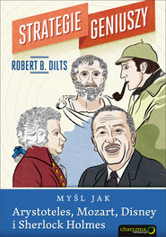 okładka Strategie geniuszy Myśl jak Arystoteles, Mozart, Disney i Sherlock Holmes, Książka | Robert B. Dilts
