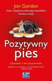 okładka Pozytywny pies Opowieść o sile pozytywności, Książka   Gordon Jon