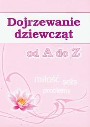 okładka Dojrzewanie dziewcząt od A do Z, Książka   Ewa  Stompor