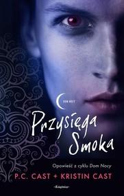 okładka Dom Nocy Przysięga Smoka, Książka   P.C. Cast, Kristin Cast