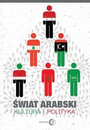 okładka Świat arabski Kultura i polityka, Książka |