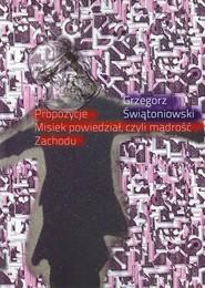 okładka Propozycje Misiek powiedział, czyli mądrość Zachodu, Książka | Świątoniowski Grzegorz