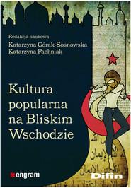 okładka Kultura popularna na Bliskim Wschodzie, Książka  