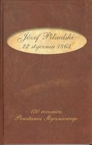okładka Józef Piłsudski 22 stycznia 1863, Książka |