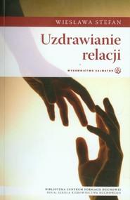 okładka Uzdrawianie relacji, Książka   Stefan Wiesława