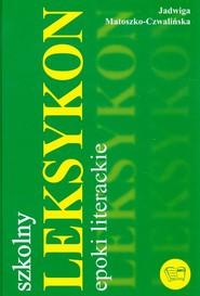 okładka Leksykon epoki literackie Szkolny, Książka | Matoszko-Czwalińska Jadwiga