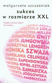 okładka Sukces w rozmiarze XXL, Książka | Szcześniak Małgorzata