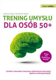 okładka Samo Sedno Trening umysłu dla osób 50+, Książka | Natalia Minge, Krzysztof Minge