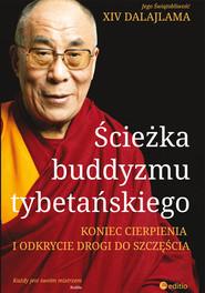 okładka Ścieżka buddyzmu tybetańskiego Koniec cierpienia i odkrycie drogi do szczęścia, Książka | Dalajlama XIV