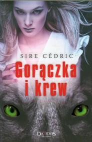 okładka Gorączka i krew, Książka | Cedric Sire