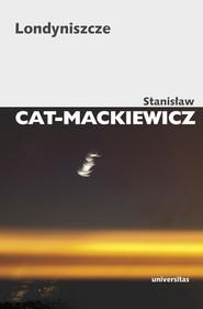 okładka Londyniszcze, Książka | Stanisław Cat-Mackiewicz