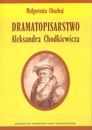 okładka Dramatopisarstwo Aleksandra Chodkiewicza. Książka | papier | Chachaj Małgorzata