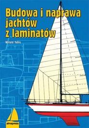 okładka Budowa i naprawa jachtów z laminatów, Książka | Tobis Witold