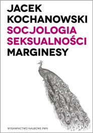 okładka Socjologia seksualności Marginesy, Książka | Jacek  Kochanowski