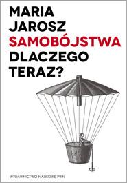 okładka Samobójstwa Dlaczego teraz?, Książka | Jarosz Maria
