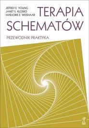 okładka Terapia schematów Przewodnik praktyka, Książka | Jeffrey E. Young, Janet Klosko, Marjori Weishaar