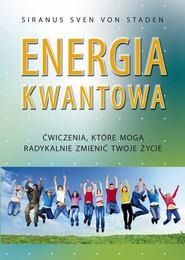 okładka Energia kwantowa Ćwiczenia, które mogą radykalnie zmienić twoje życie, Książka | Sven von Staden Siranus