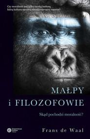 okładka Małpy i filozofowie Skąd pochodzi moralność?, Książka | Frans de Waal