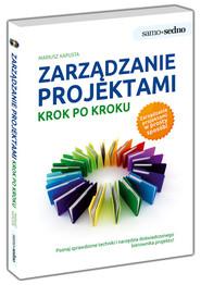 okładka Samo Sedno Zarządzanie projektami Krok po kroku, Książka | Mariusz  Kapusta