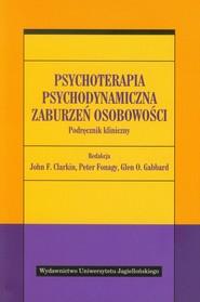 okładka Psychoterapia psychodynamiczna zaburzeń osobowości Podręcznik kliniczny, Książka |
