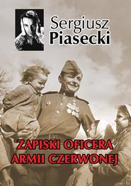 okładka Zapiski oficera Armii Czerwonej, Książka | Piasecki Sergiusz