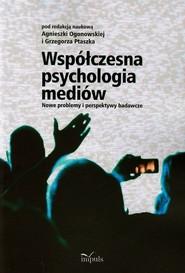 okładka Współczesna psychologia mediów Nowe problemy i perspektywy badawcze, Książka |