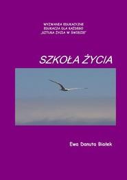 okładka Szkoła życia, Książka | Ewa Danuta Białek