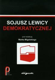 okładka Sojusz Lewicy Demokratycznej, Książka |