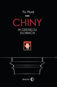 okładka Chiny w dziesięciu słowach, Książka | Yu  Hua