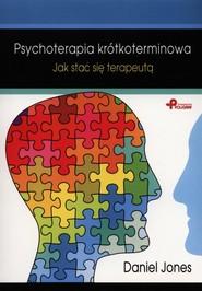 okładka Psychoterapia krótkoterminowa Jak stać się terapeutą, Książka | Jones Daniel