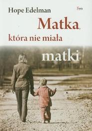 okładka Matka, która nie miała matki, Książka | Edelman Hope
