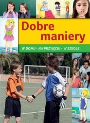 okładka Dobre maniery W domu, na przyjęciu, w szkole, Książka | Jarosław Górski