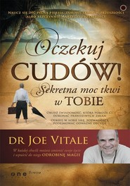 okładka Oczekuj cudów! Sekretna moc tkwi w Tobie, Książka | Joe Vitale