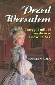 okładka Przed Wersalem, Książka | Koen Karleen